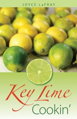 Key Lime Cookin': Famous Recipes from Famous Places