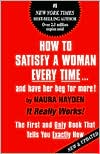 How to Satisfy a Woman Every Time... and Have Her Beg for More!: The First and Only Book that Tells You Exactly How