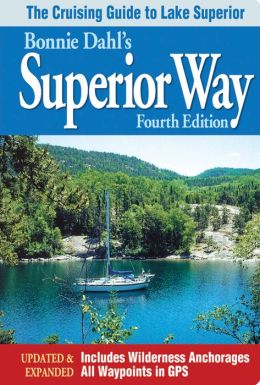Superior Way: The Cruising Guide to Lake Superior (4th Edition)