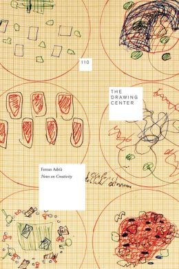Ferran Adria: Notes on Creativity