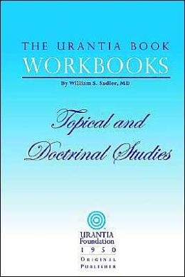 The Urantia Book Workbooks: Topical and Doctrinal Studies