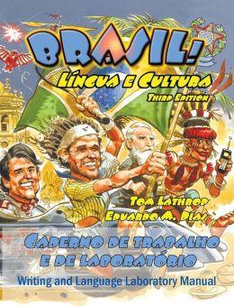 Brasil! Lingua E Cultura Writing and Language Laboratory Manual: Caderno de Trabalho