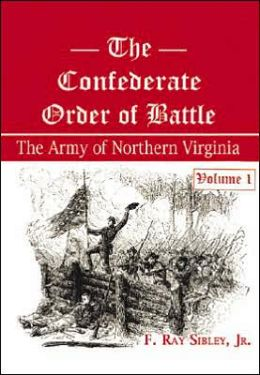 The Confederate Order of Battle: The Army of Nothern Virginia