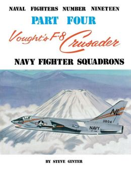 Vought's F-8 Crusader: Navy Fighter Squadrons Steve Ginter