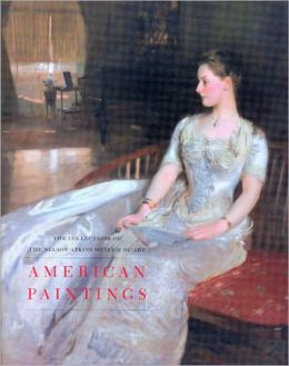 American Paintings to 1945: The Collections of the Nelson-Atkins Museum of Art