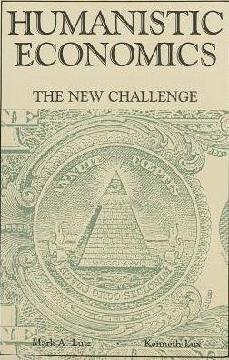 Humanistic Economics: The New Challenge