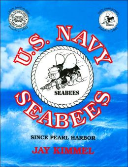 U. S. Navy Seabees: Since Pearl Harbor