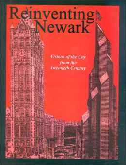 Reinventing Newark: Visions of the City from the Twentieth Century