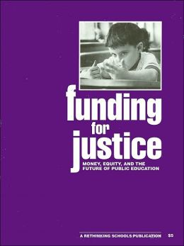 Funding for Justice: Money, Equity, and the Future of Public Education