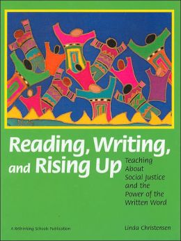 Reading, Writing and Rising Up: Teaching about Social Justice and the Power of the Written Word