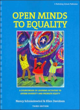 Open Minds to Equality : A Sourcebook of Learning Activities to Affirm Diversity and Promote Equity