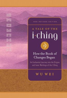 A Tale of the I Ching: How the Book of Changes Began