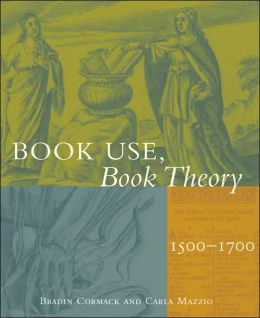 Book Use, Book Theory: 1500-1700