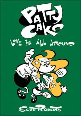 Patty Cake, Volume 3: Love is All Around