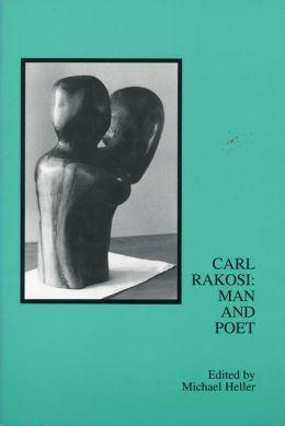 Carl Rakosi: Man and Poet