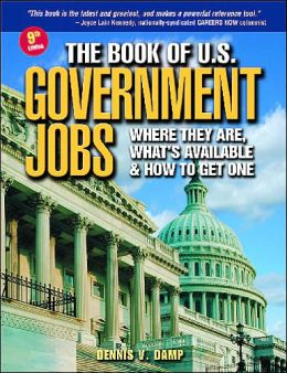 Book of U. S. Government Jobs: Where They Are, What's Available, and How to Get One