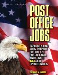 Book Cover Image. Title: Post Office Jobs:  Explore and Find Jobs, Prepare for the 473 Postal Exam, and Locate ALL Job Opportunities, Author: Dennis Damp