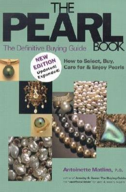 Pearl Book: The Definitive Buying Guide: How to Select, Buy, Care for and Enjoy Pearls