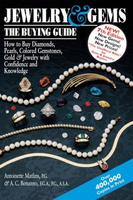 Jewelry & Gems--The Buying Guide, 7th Edition: How to Buy Diamonds, Pearls, Colored Gemstones, Gold & Jewelry with Confidence and Knowledge