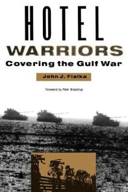 Hotel Warriors: Covering the Gulf War