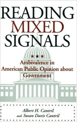 Reading Mixed Signals: Ambivalence in American Public Opinion about Government