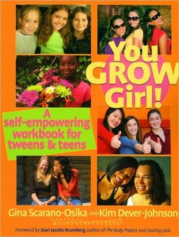 You Grow Girl!: A Self-empowering Workbook for Tweens and Teens