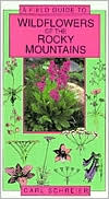 Field Guide to the Wildflowers of the Rocky Mountains