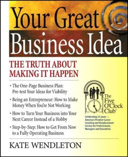 Your Great Business Idea: The Truth about Making It Happen