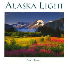 Alaska Light: Ideas And Images From A Northern Land