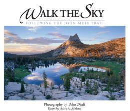 Walk the Sky: Following the John Muir Trail