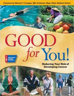 Good for You!: Reducing Your Risk of Developing Cancer