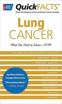 Quick Facts Lung Cancer: What You Need to Know--Now