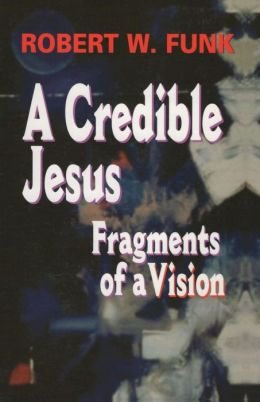 Credible Jesus: Fragments of a Vision