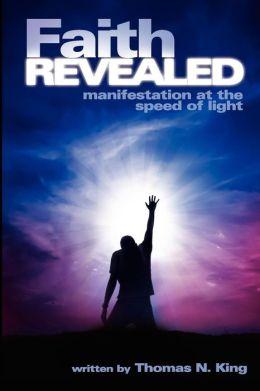 Faith Revealed - Manifestation At The Speed Of Light