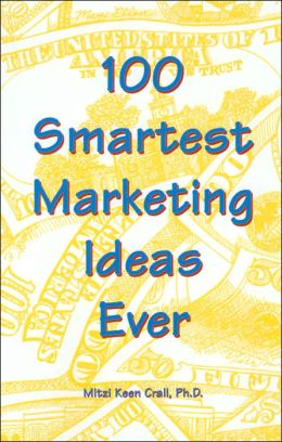 100 Smartest Marketing Ideas Ever