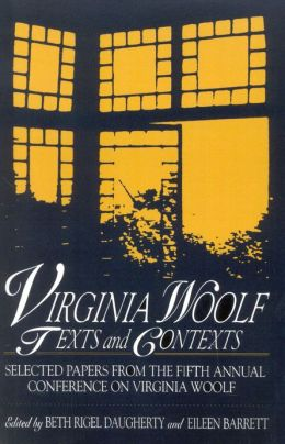 Virginia Woolf, Texts and Contexts: Selected Papers from the Fifth Annual Conference on Virginia Woolf