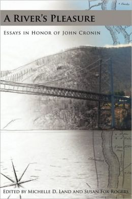 A River's Pleasure Essays in Honor of John Cronin