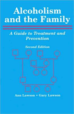 Alcoholism and the Family: A Guide to Treatment and Prevention