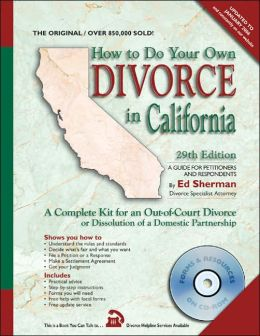 How to Do Your Own Divorce in California: A Complete Kit for an Out-of-Court Divorce or Dissolution of a Domestic Partnership