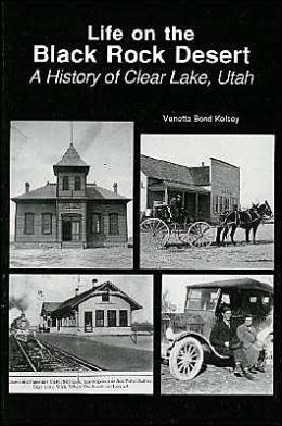 Life on the Black Rock Desert: A History of Clear Lake, Utah