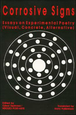 Corrosive Signs: Essays on Experimental Poetry (Visual, Concrete, Alternative)