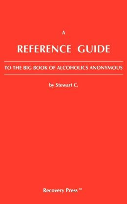 Reference Guide to the Big Book of Alcoholics Anonymous