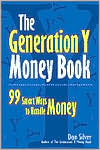 Generation Y Money Book: 99 Smart Ways to Handle Money