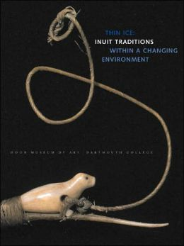 Thin Ice: Inuit Traditions within a Changing Environment