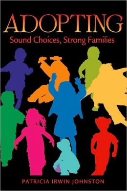 Adopting: Sound Choices, Strong Families