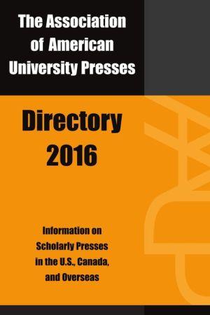 Association of American University Presses Directory 2016