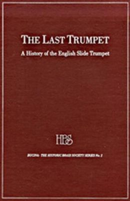 Last Trumpet: A History of the English Slide Trumpet