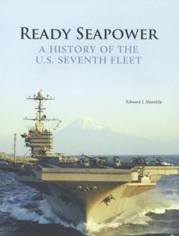 Ready Sea Power: A History of the U.S. Seventh Fleet: A History of the U.S. Seventh Fleet