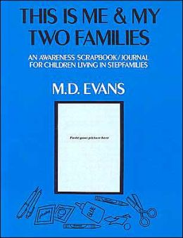This Is Me and My Two Families: An Awareness Scrapbook - Journal for Children Living in Stepfamilies