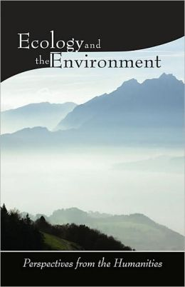 Ecology and the Environment: Perspectives from the Humanities